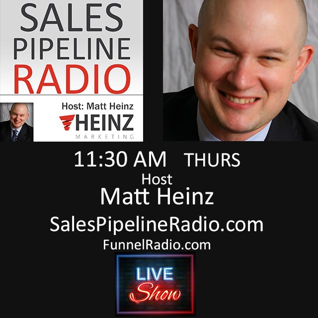 Matt Heinz host of Sales Pipeline Radio