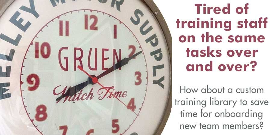Your time shouldn't be spent training people on the same tasks all the time.