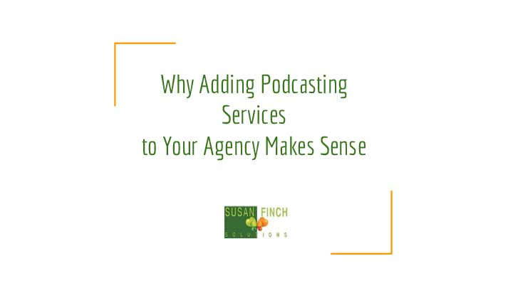 Why add podcasting services to your agency?